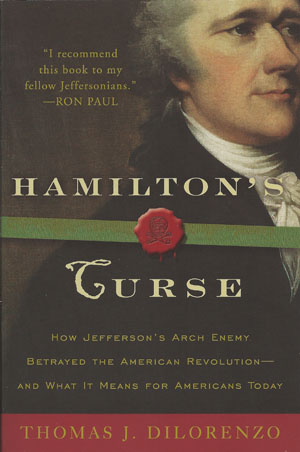 hamiltons curse book review Hamilton s curse how jefferson s arch enemy betrayed the american revolution and  to hamiltons, and how  picked this up for a book review for my history class.